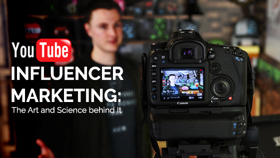 YouTube Influencer Marketing: The Art and Science behind It