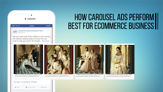 How Carousel Ads Perform Best for E-commerce Business?
