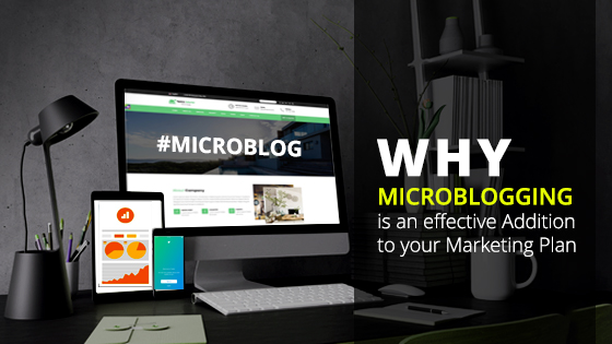 Why Microblogging is an Effective Addition to your Marketing Plan