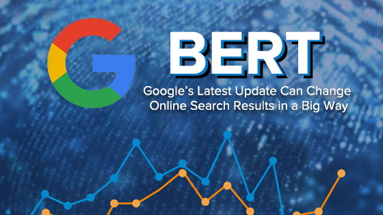 BERT – Google's Latest Update Can Change Online Search Results in a Big Way
