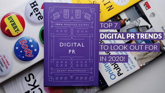 Top 7 Digital PR Trends To Look Out For In 2020!