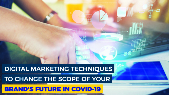 You Can Use These Digital Marketing Techniques to Change the Scope of Your Brand's Future